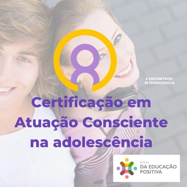 Imagem principal do produto CERTIFICAÇÃO em Atuação Consciente na Adolescência