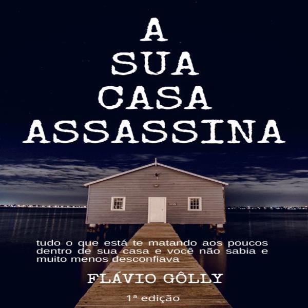 Imagem principal do produto A SUA CASA ASSASSINA