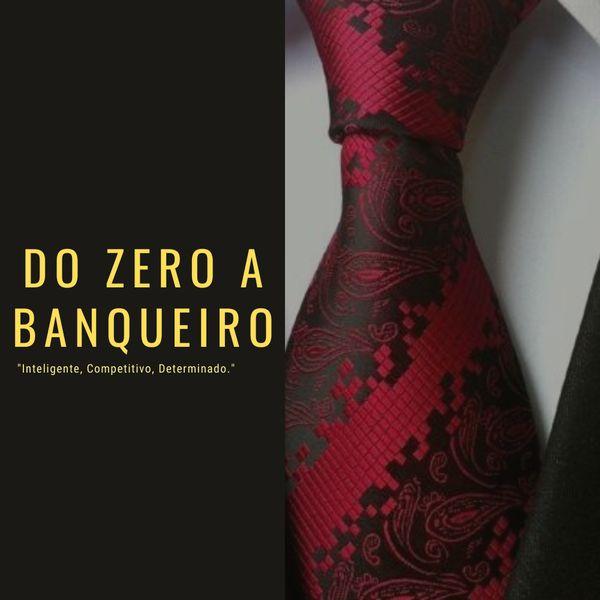 Imagem principal do produto Do Zero a Banqueiro - Vire o jogo e receba dinheiro