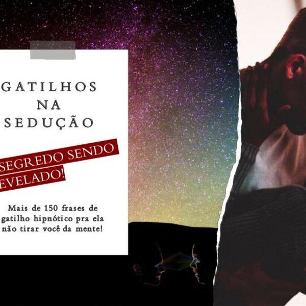 """Imagem principal do produto Gatilhos na sedução """"O segredo sendo revelado"""""""