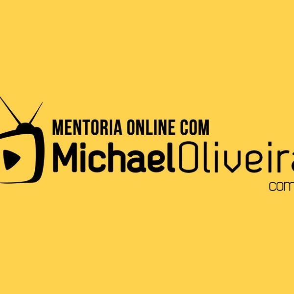 Imagem principal do produto Mentoria Online com Michael Oliveira - [MMO]