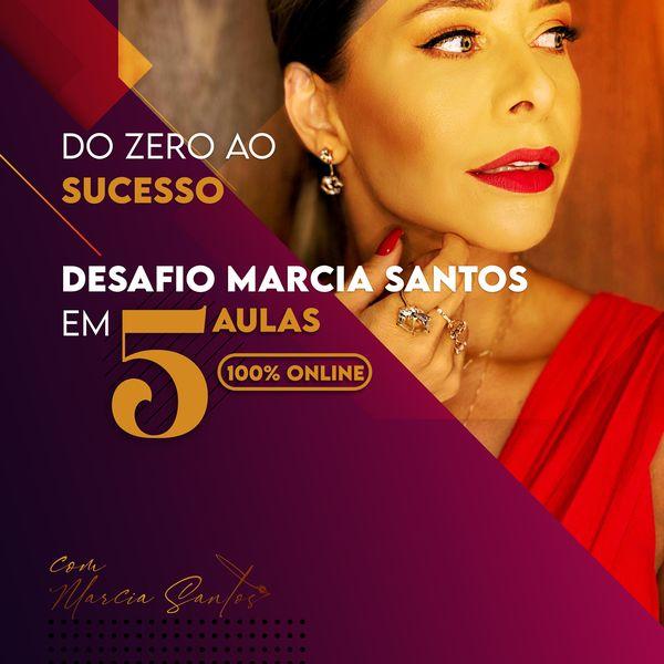 Imagem principal do produto Desafio Marcia Santos: Do Zero ao Sucesso em 4 Aulas