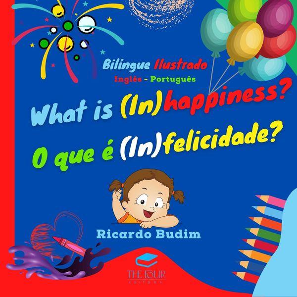 Imagem principal do produto Livro Ilustrado Bilíngue - Whats is (In)happinnes?