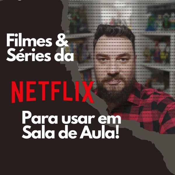 Imagem principal do produto Filmes e Séries da Netflix para o uso em sala de aula