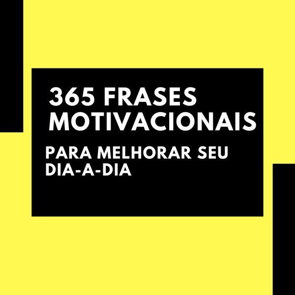 365 Frases Motivacionais Hábitos Que Irão Melhorar A Sua Vida Paulo Roberto Garcia Filho Learn A New Skill Ebooks Or Documents Hotmart
