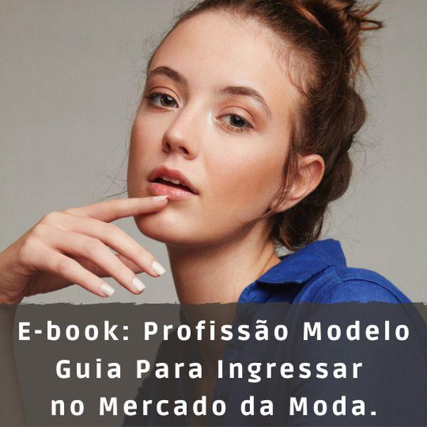 Imagem principal do produto E-book - Profissão Modelo: Guia para ingressar no mercado da moda.