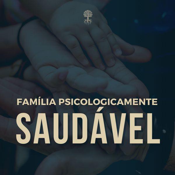 Imagem principal do produto Família Psicologicamente Saudável