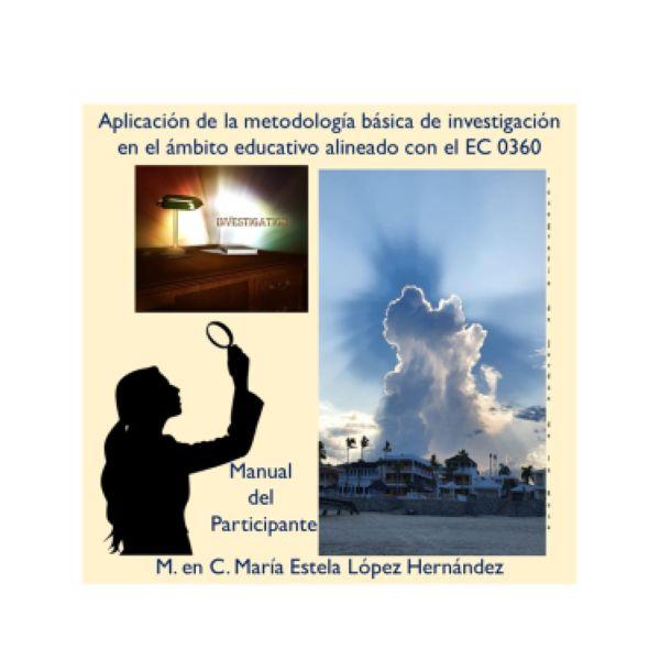 Imagem principal do produto Aplicación de la metodología básica de investigación en el ámbito educativo, alineado con el Estándar de Competencia 0360