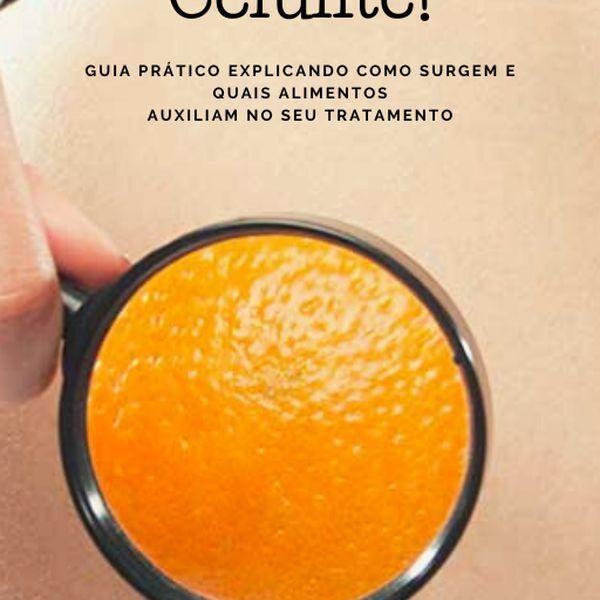 Imagem principal do produto CELULITE! Guia prático explicando como surgem e quais alimentos auxiliam no seu tratamento