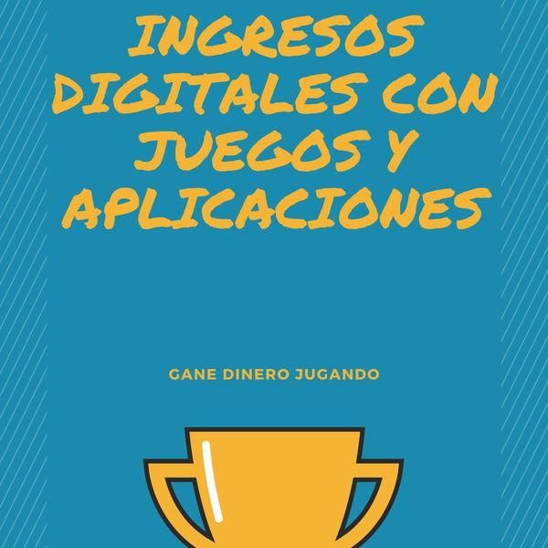 Imagem principal do produto INGRESOS DIGITALES CON JUEGOS Y APLICACIONES: GANA DINERO JUGANDO