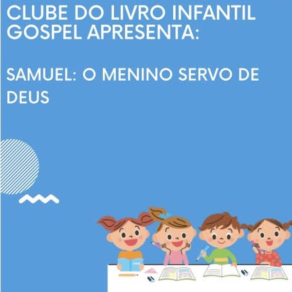 Imagem principal do produto Clube do Livro Infantil Gospel- Samuel: O menino Servo de Deus
