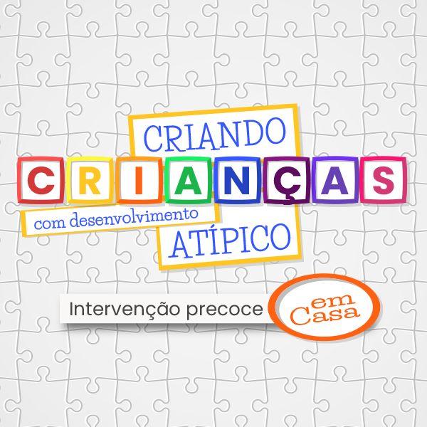 Imagem principal do produto Criando Crianças Com Desenvolvimento Atípico - Intervenção Precoce Em Casa