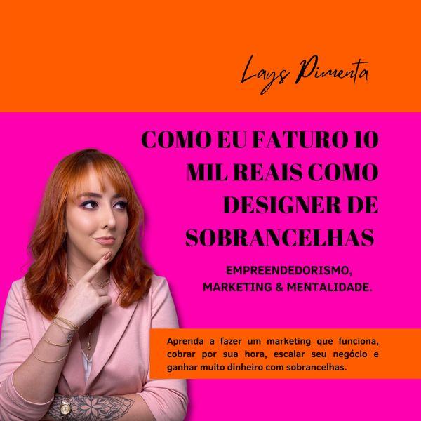 Imagem principal do produto Como eu faturo 10 mil reais como designer de sobrancelhas - EMPREENDEDORISMO, MARKETING & MENTALIDADE