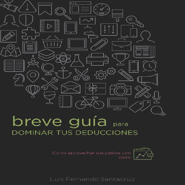 Imagem principal do produto Breve Guía Para Dominar Tus Deducciones