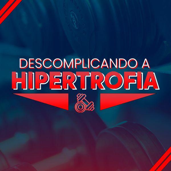 Imagem principal do produto Descomplicando a Hipertrofia