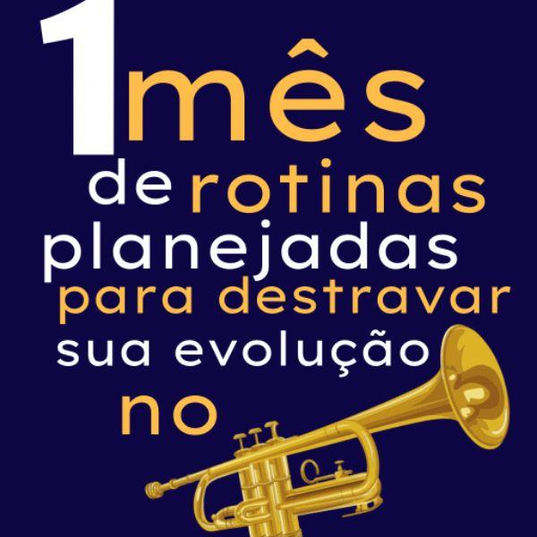 Imagem principal do produto 1 Mês de Rotinas Para Trompetistas