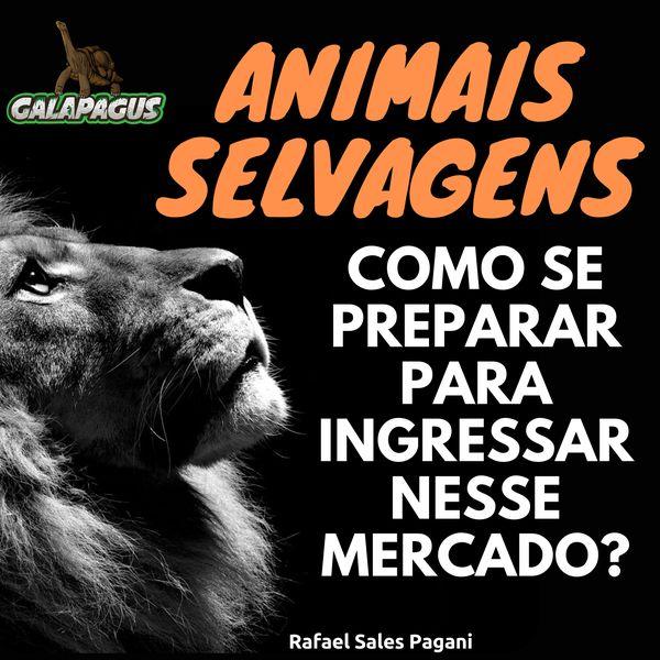 Imagem principal do produto Animais Selvagens: como se preparar para ingressar nesse mercado?