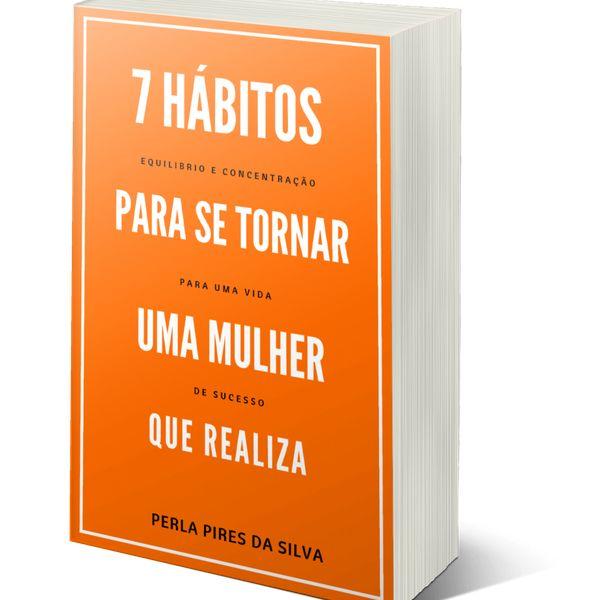 Imagem principal do produto 7 HÁBITOS PARA SE TORNAR UMA MULHER QUE REALIZA