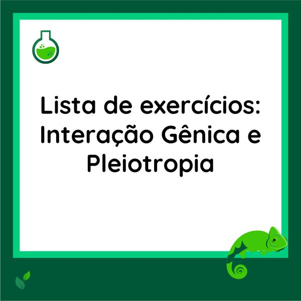 Imagem principal do produto Lista de exercícios - Interação Gênica e Pleiotropia