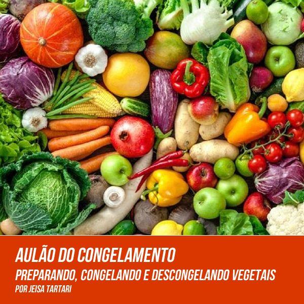 Imagem principal do produto Aulão - Preparando, congelando e descongelando vegetais.