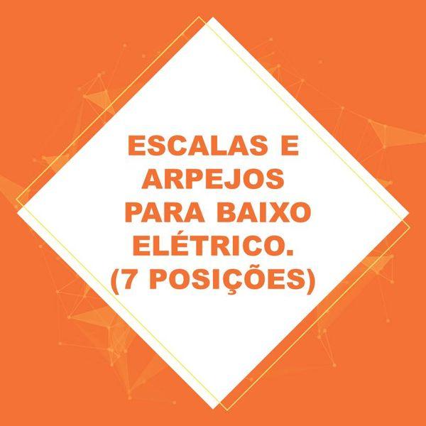 Imagem principal do produto Escalas e Arpejos para Baixo Elétrico Vol. 1 - (7 Posições).