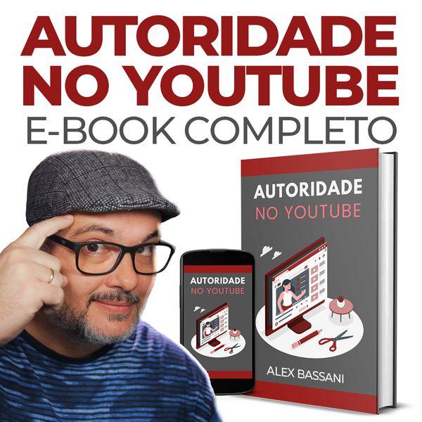 Imagem principal do produto Autoridade no Youtube - Por Alex Bassani