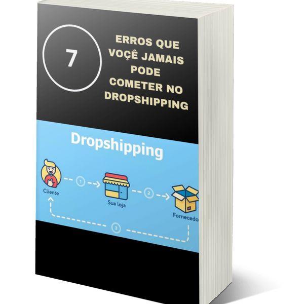 Imagem principal do produto E-BOOK 7 ERROS QUE VOCE JAMAIS PODE COMETER NO DROPSHIPPING