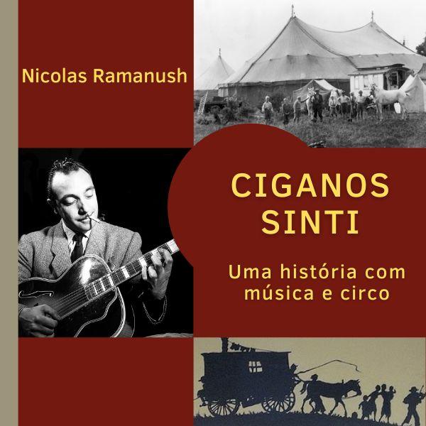 Imagem principal do produto Ciganos Sinti - uma histórica com música e circo