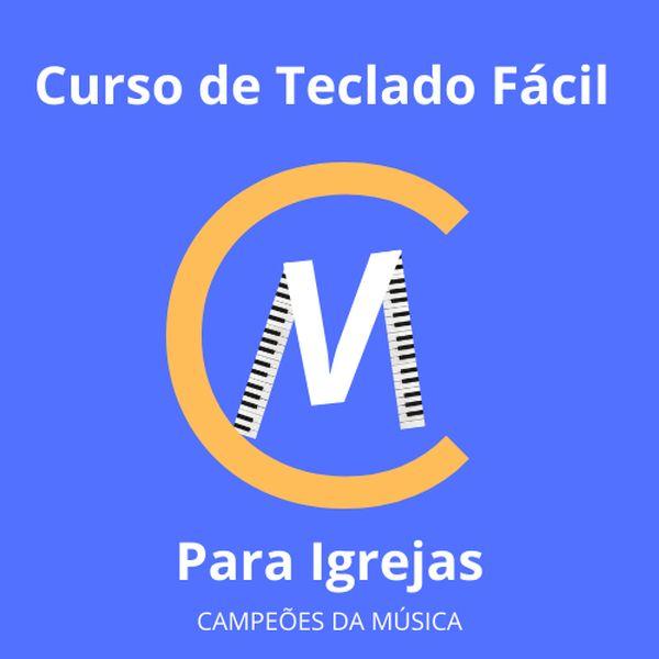 Imagem principal do produto Curso de Teclado Fácil para Igrejas - Campeões da Música