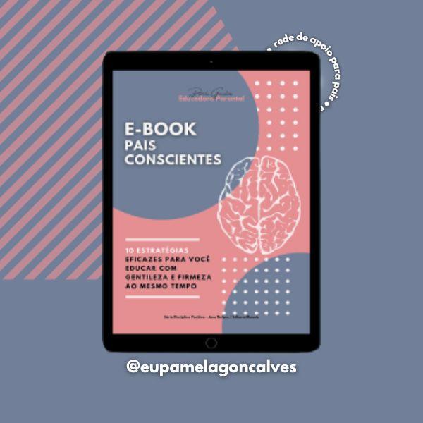 Imagem principal do produto E-book Pais Conscientes: 10 Estratégias + 1Bônus para você educar as crianças de maneira gentil e firme ao mesmo tempo.