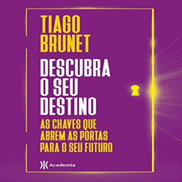 Imagem principal do produto Descubra o Seu Destino (Tiago Brunet)