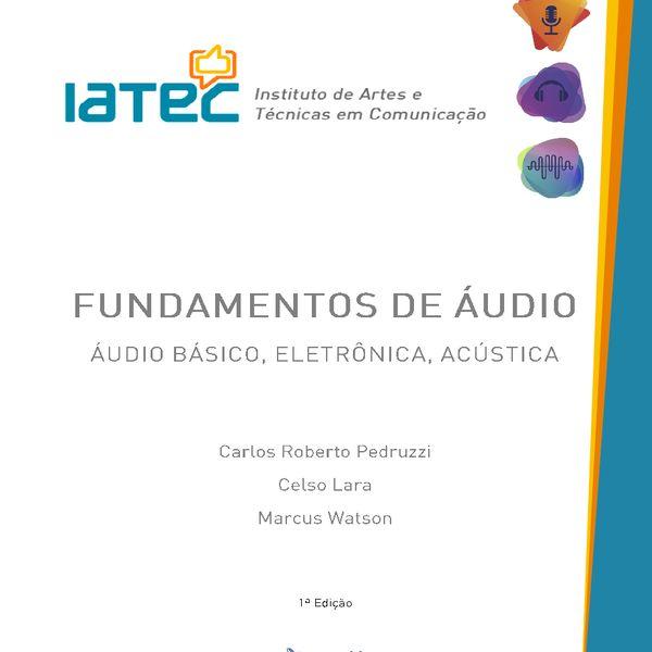 Imagem principal do produto Fundamentos de Áudio: Áudio Básico, Eletrônica e Acústica