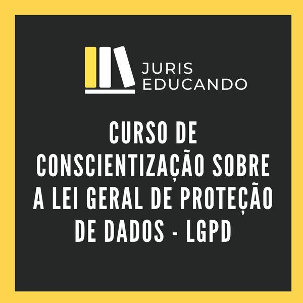 Imagem principal do produto Curso de Conscientização sobre a Lei Geral de Proteção de Dados - LGPD
