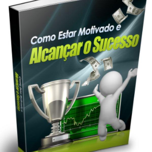 Imagem principal do produto COMO ESTAR MOTIVADO E ALCANÇAR O SUCESSO.