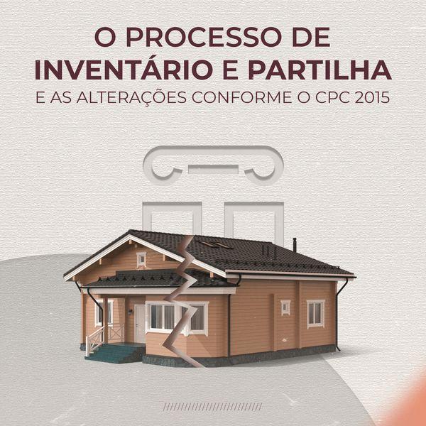 Imagem principal do produto Livro Digital: O processo de inventário e partilha e as alterações conforme o CPC 2015