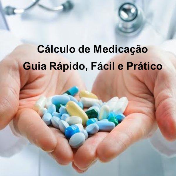 Imagem principal do produto Cálculo de Medicação: Guia Rápido, Fácil e Prático.