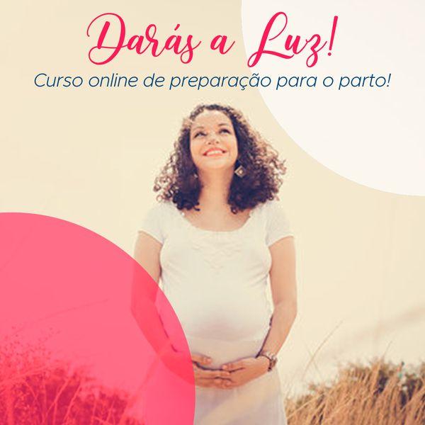 Imagem principal do produto Darás a Luz - Curso online de preparação para o parto