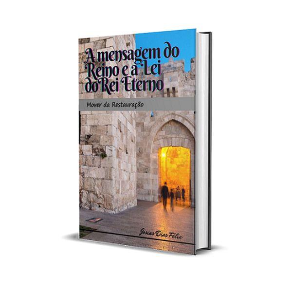 Imagem principal do produto A Mensagem do Reino e a Lei do Rei Eterno
