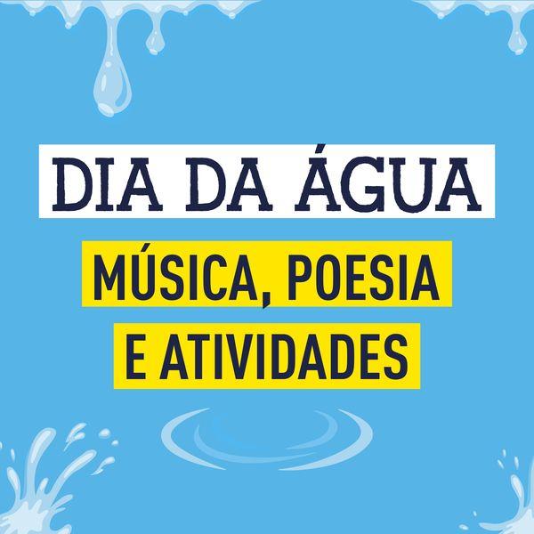Imagem principal do produto Dia da Água - Música, Poesia e Atividades