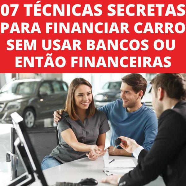 Imagem principal do produto 07 Técnicas Secretas para Financiar Carro Sem Usar Bancos ou Financeiras