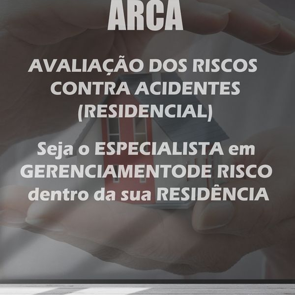 Imagem principal do produto ARCA - AVALIAÇÃO DE RISCOS CONTRA ACIDENTES (RESIDENCIAL)