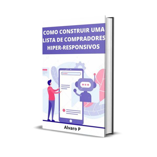 Imagem principal do produto Como Construir uma Lista de Compradores Hiper-Responsivos