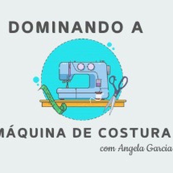 Imagem principal do produto Dominando a Máquina de Costura