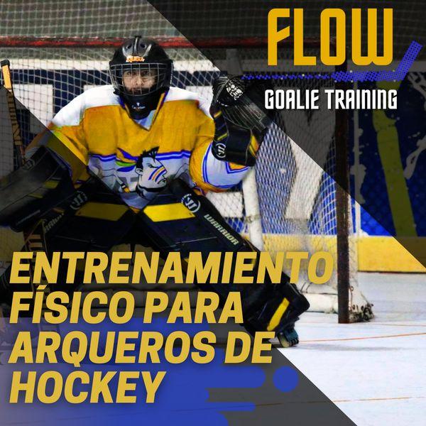 Imagem principal do produto FLOW Goalie Training: Entrenamiento Físico para Arqueros de Hockey