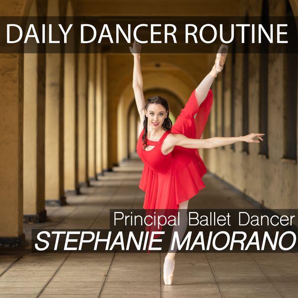 Imagem principal do produto DAILY DANCER ROUTINE by Principal Ballet Dancer Stephanie Maiorano