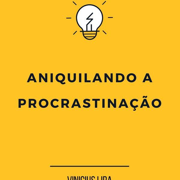 Imagem principal do produto Aniquilando a procrastinação
