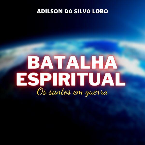 Imagem principal do produto BATALHA ESPIRITUAL OS SANTOS EM GUERRA