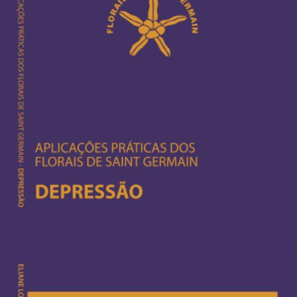 Imagem principal do produto Aplicações Práticas dos Florais de Saint Germain: depressão