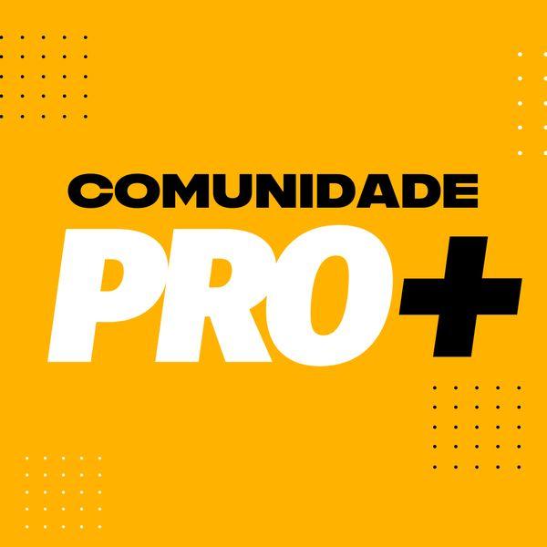Imagem principal do produto Comunidade PRO+