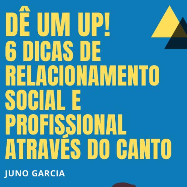 Imagem principal do produto DÊ UM UP! 6 dicas para melhorar seu relacionamento Social e Profissional através do Canto